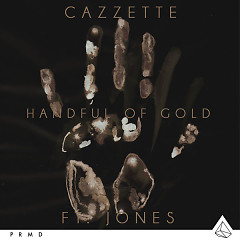 Handful Of Gold (Single) - Cazzette, Jones
