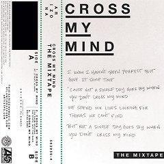 Cross My Mind: The Mixtape - A R I Z O N A