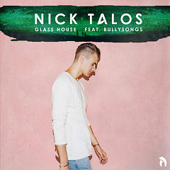 Glass House (Single) - Nick Talos, BullySongs