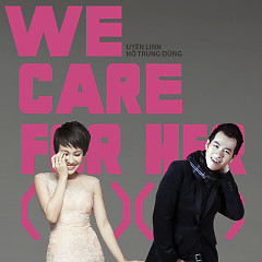 We Care For Her (Single)
