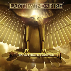 Now, Then & Forever - Earth Wind & Fire