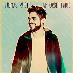 Unforgettable (Single) - Thomas Rhett
