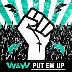 Put Em Up (Single) - W&W