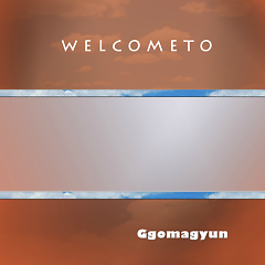 Welcome To - Ggomagyun