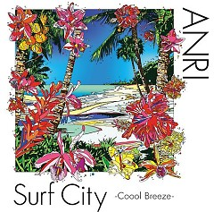 Surf City -Coool Breeze- - Anri