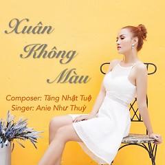Xuân Không Màu (Single) - Anie Như Thùy