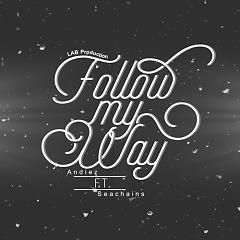 Follow My Way (Single) - Andiez, Seachains
