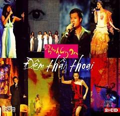 Đêm Thần Thoại CD1 - Various Artists,Trịnh Công Sơn