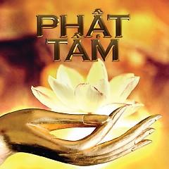Phật Tâm - Various Artists,Phúc Béo,Đặng Anh Tuấn,Mỹ Hạnh ((Phật))