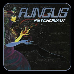 Psychonaut - Fungus