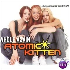 Whole Again (Single) - Atomic Kitten