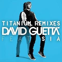 Titanium (Remixes) - David Guetta,Sia