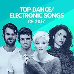 Top Dance/ Electronic Songs Of 2017