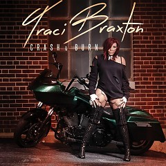 Crash & Burn - Traci Braxton