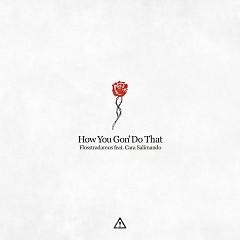 How You Gon' Do That (Single) - Flosstradamus