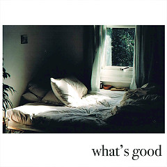 What's Good (Single)