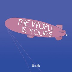The World Is Yours (Single) - Lozik