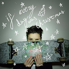 If Everyday Was Christmas (Single) - Cruz Beckham