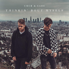 Thinkin' Bout Myself (Single) - CMC$, CADE