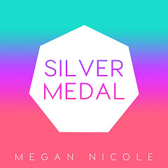 Silver Medal (Single) - Megan Nicole
