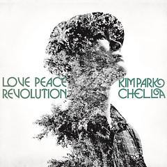 Love, Peace, Revolution - Kim Park Chella