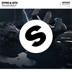 Talkin' Bout (Single) - Dyro, GTA