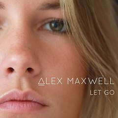 Let Go (Single) - Alex Maxwell
