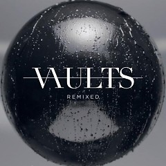 Remixed - Vaults