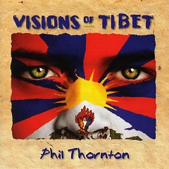 Visions Of Tibet - Phil Thornton