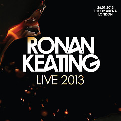 Ronan Keating – Live 2013 At The O2 Arena, London (CD1)