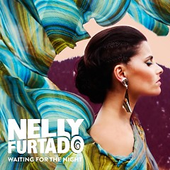 Waiting For The Night - EP - Nelly Furtado
