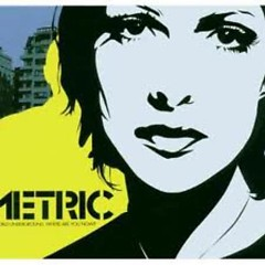 Old World Underground, Where Are You Now - Metric
