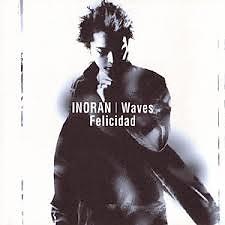 Waves / Felicidad - Inoran