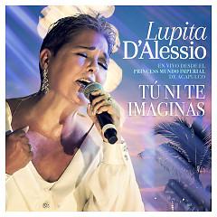 Tú Ni Te Imaginas (En Vivo) (Single) - Lupita D'Alessio