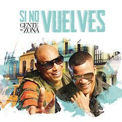 Si No Vuelves (Single) - Gente De Zona
