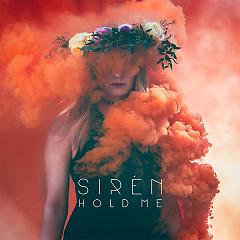 Hold Me (Single) - Siren