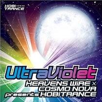 UltraViolet - Heavens Wire×Cosmonova Presents HOBiTRANCE