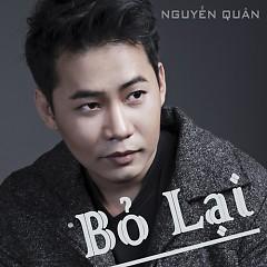 Bỏ Lại (Single) - Nguyễn Quân