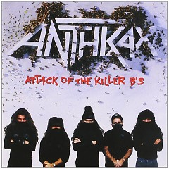 Attack Of The Killer Bs - Anthrax