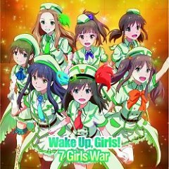 7 Girls War - Wake Up Girls!
