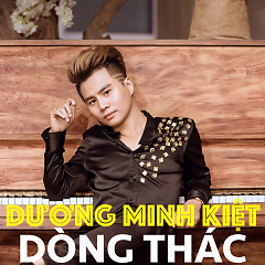Dòng Thác (Lập Nghiệp OST) - Dương Minh Kiệt