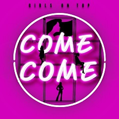 Come Come (Single) - GIRLS ON TOP