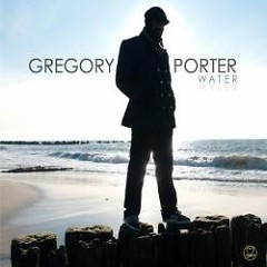 Water - Gregory Porter