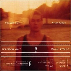 High Times  - Washed Out