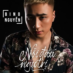 Nỗi Đau Ngự Trị (Single) - Bino Nguyễn