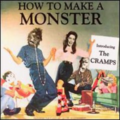 How to Make a Monster Disc 2 (CD1) - The Cramps