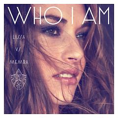 Who I Am (Single) - Lissa, MEMBA