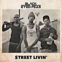 STREET LIVIN' (Single) - The Black Eyed Peas