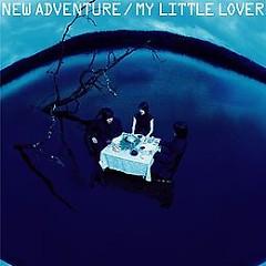 NEW ADVENTURE - My Little Lover