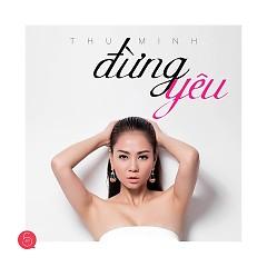 Don't Love... Love (Single) - Thu Minh
